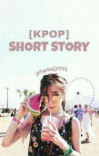 [KPOP] SHORT STORY by jellyuta