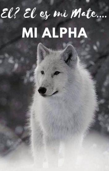 El? El es mi Mate... Mi Alpha