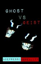 Ghost Vs. Geist by ADepressingReality