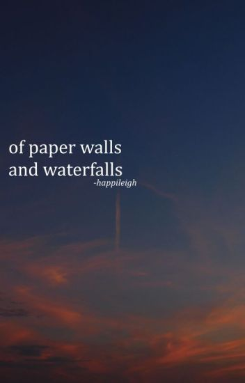 of paper walls and waterfalls ; tronnor
