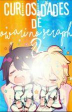 Curiosidades De Owari No Seraph 2 by Yupinanya