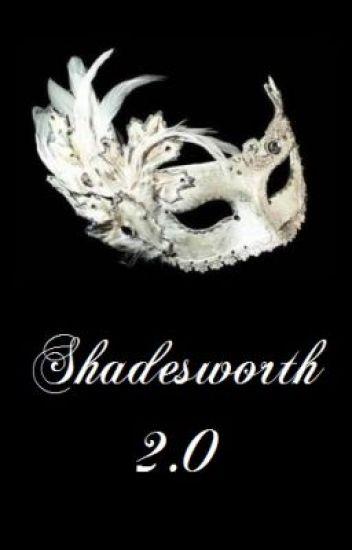 Shadesworth 2.0