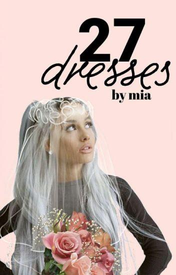 27 Dresses {h.s.}