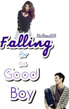 Falling For The Good Boy ~BOOK 1 IN THE STEREOTYPICAL COLLECTION~(Editing Hold ) by AleX_Extreme