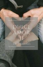 Dulce Amor Temporada 2 ||fanfic Daddy Yankee|| by bamoon