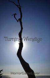 Turning Wendigo by HorrorGameLover