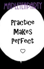 ♡ Practice Makes Perfect ♡ by MapleTeaParty