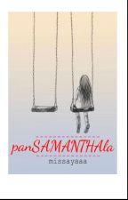 panSAMANTHAla by missayaaa