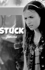 Stuck// Jamona by rucasjoshayaotp