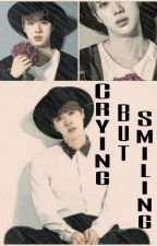 Crying, But Smiling [Jin Fan Fic] by Taekookie_lover