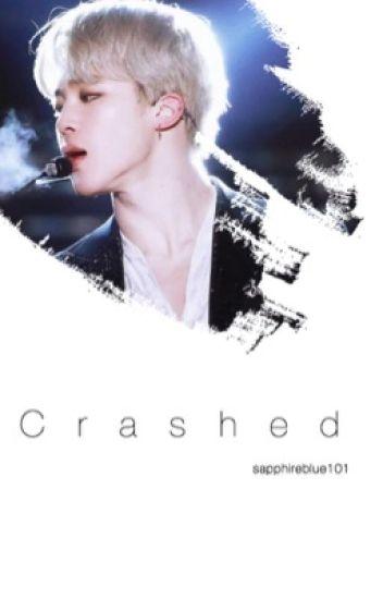 Crashed [Bts Jimin X Reader]