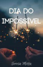 Dia do Impossível by TeresaMotta