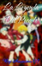 The Seven Deadly Sins-La Leyenda Del Pecado by Anonimo127