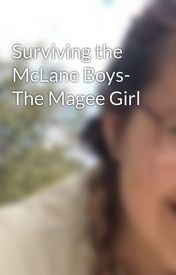 Surviving the McLane Boys- The Magee Girl by larkincole