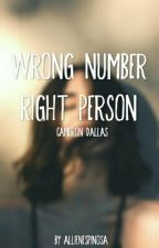 Wrong Number, Right Person (c.d) by allienespinosa