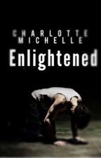 Enlightened *To Be Published!* by CharlotteMichelle96