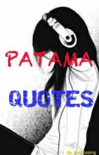 PATAMA QUOTES by Johnna_C