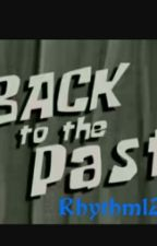 Back To The Past by Rhythm1209
