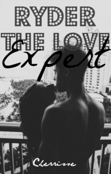 Ryder the Love Expert (Protector #4) | #Wattys2016