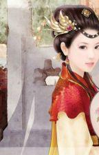 Nữ xứng hoàng phi tiềm quy tắc (nữ phụ văn, XK-CĐĐ-End) by ayaco206