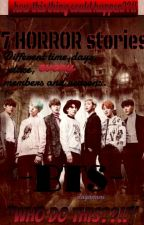 7 HORROR STORIES (Who Do This??!) by DayahRani