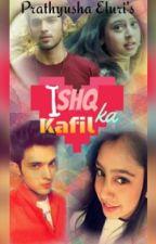 MaNan FF ISHQ KA  KAFIL (COMPLETED) UNEDITED by PrathyushaEluri