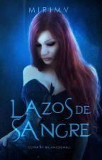 Lazos de sangre (SIN EDITAR) by MiriMV