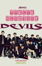[EXO] Twelve Handsome Devils by theCinderEllah