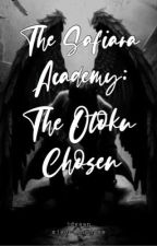 The Safiara Academy: The Otoku Chosen (COMPLETED) by xjadeannedgsx