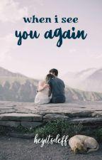When I See You Again by heyitsdeff