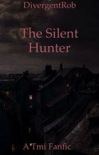 The silent hunter : a tmi fanfic by DivergentRob