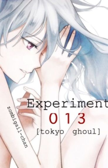 Experiment 013   Tokyo Ghoul