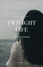 TWILIGHT : LIFE by manisha666