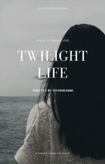 TWILIGHT : LIFE    ✔️