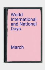 World, International and National Days. March. by stripey