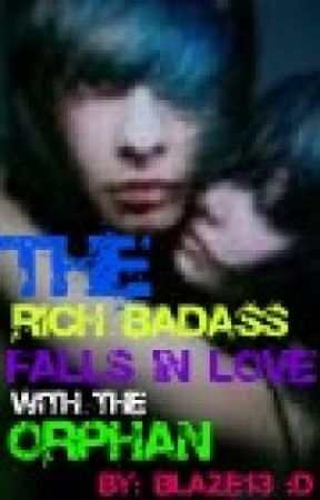 The rich bad ass falls in love with the quiet orphan (ON HOLD) by netlehbefbef