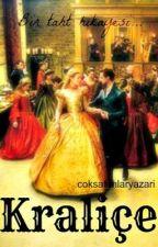 Kraliçe [WATR Watty'13 En İyi Historical Fiction Hikayesi] by coksatanlaryazarii