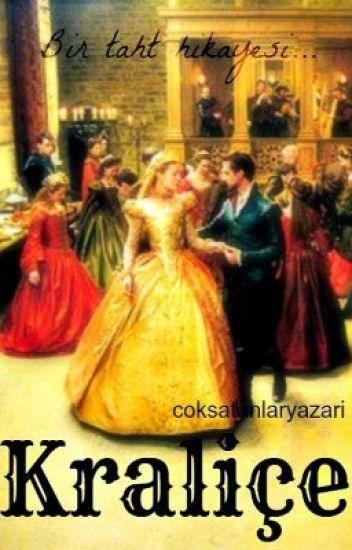 Kraliçe [WATR Watty'13 En İyi Historical Fiction Hikayesi]