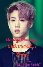 Arrange Marriage with Mr Bully / playboy by MadelineSmith7