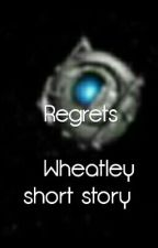 Regrets- wheatley by JustCloudsTheOffical