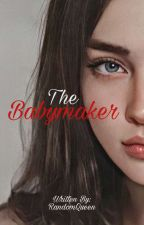 The Babymaker(Slow Update) by EumaelynEnejosa_18