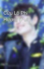 Cửu Lộ Phi Hương (Full) by MyVng9