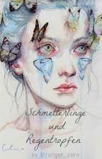 Schmetterlinge und Regentropfen by Stranger_zero