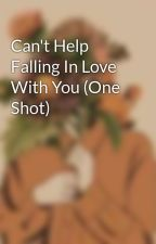 Can't Help Falling In Love With You (One Shot) by jeeydeey1D