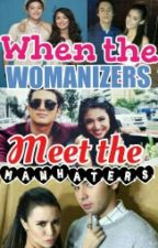 When the WOMANIZERS Meet the MANHATERS by MrsReid_11