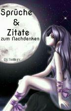 Sprüche & Zitate zum Nachdenken by Twiiliight