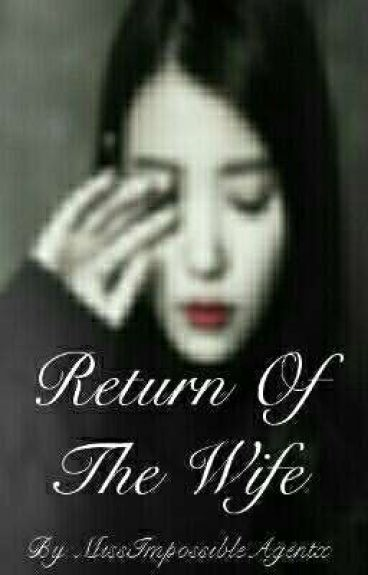 The Return Of The Wife {Book 2}
