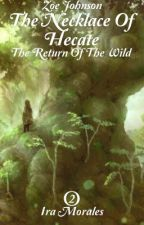 Zoe Johnson | The Necklace of Hecate | Book 2 | The Return of the Wild by Leafspots