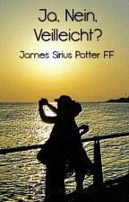 Ja, Nein, Vielleicht?(James Sirius Potter FF)(wird überarbeitet) by hawkeyesoph