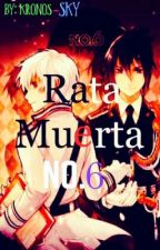 No. 6 Rata muerta (Yaoi / BL / GAY) Nezumi x Shion by Kronos-Sky